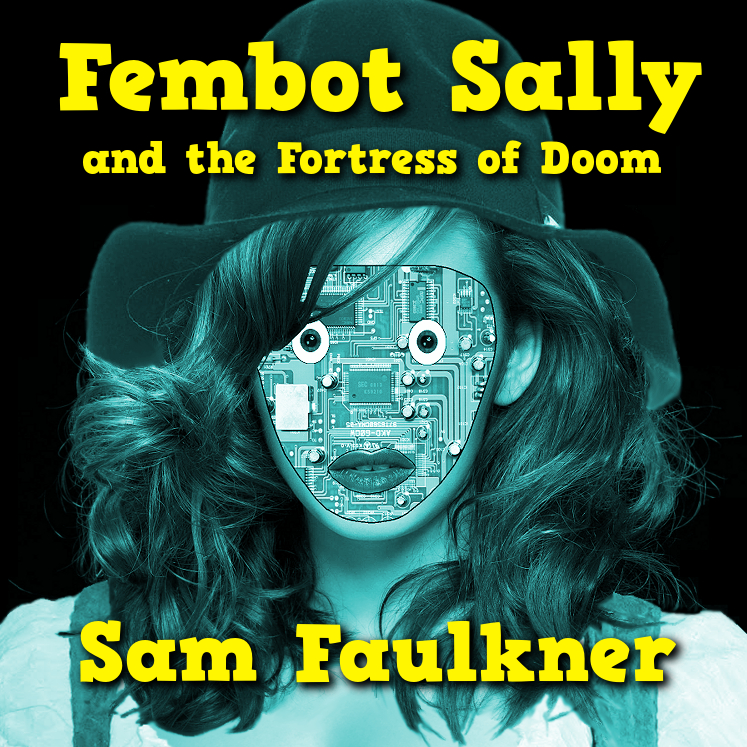 Fembot Sally And The Fortress Of                 Doom