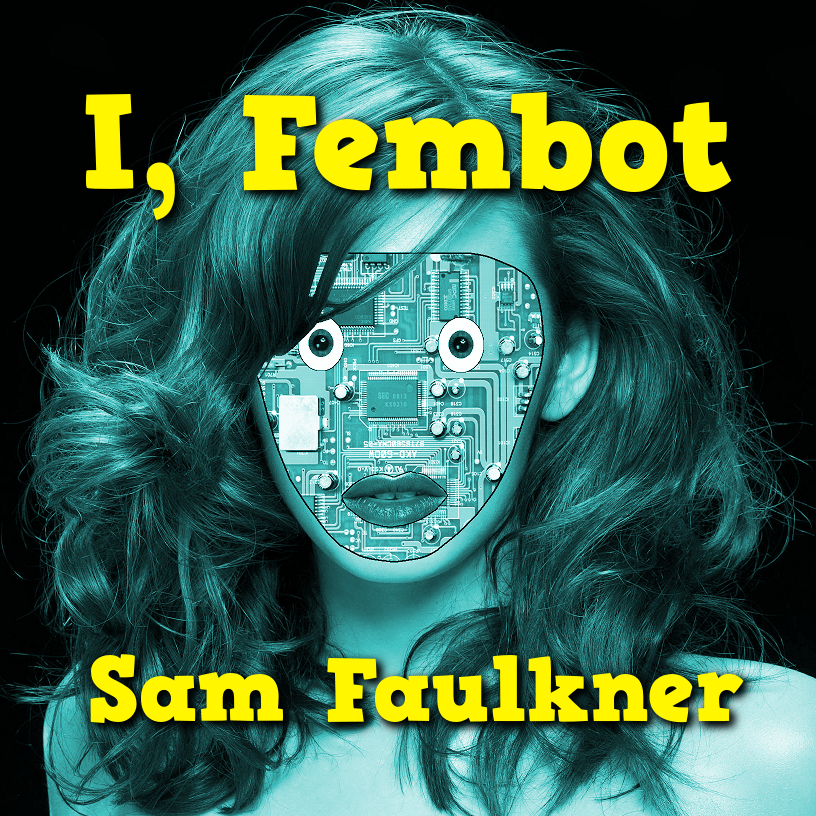 I, Fembot The Audio Book